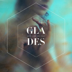 Her (Loving You) (Single) - Glades