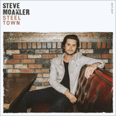 Steel Town - Steve Moakler