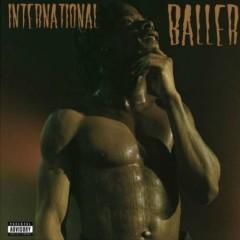 International Baller (Single) - Marty Baller