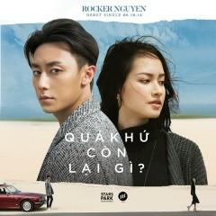 Quá Khứ Còn Lại Gì (Single) - Rocker Nguyễn