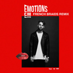 Emotions (French Braids Remix)