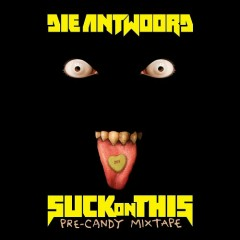 Suck On This - Die Antwoord