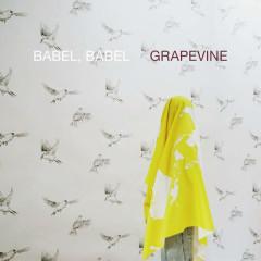 BABEL, BABEL - GRAPEVINE