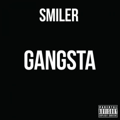 Gangsta (Single) - Smiler