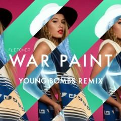 War Paint (Young Bombs Remix) - Fletcher