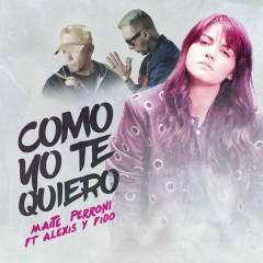 Como Yo Te Quiero (Single) - Maite Perroni