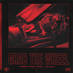 Grab The Wheel (Single) - Timbaland, 6LACK