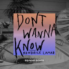 Don't Wanna Know (BRAVVO Remix) (Single) - Maroon 5, Kendrick Lamar