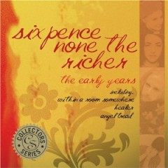 The Early Years - Sixpence None The Richer
