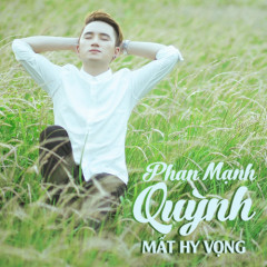 Mất Hy Vọng - Phan Mạnh Quỳnh