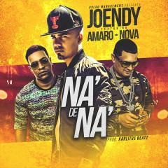 Na De Na (Single) - Joendy, Amaro, Nova