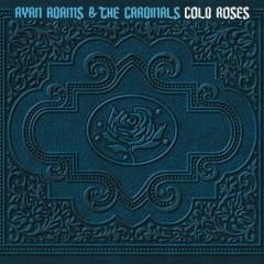 Cold Roses (Disc 2) - Ryan Adams
