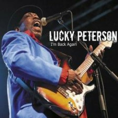I'm Back Again - Lucky Peterson