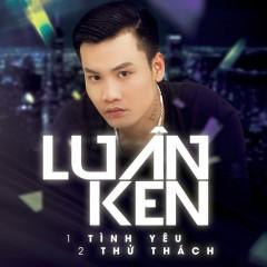 Một Tình Yêu Hai Thử Thách (Single) - Luân Ken