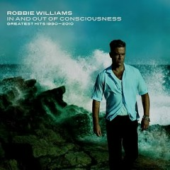 In And Out Of Consciousness: Greatest Hits 1990-2010 (CD3) - Robbie Williams