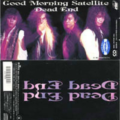 Good Morning Satellite - DEAD END