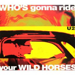 Who's Gonna Ride Your Wild Horses (CD Single Version 2) - U2