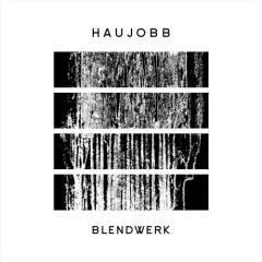 Blendwerk - Haujobb