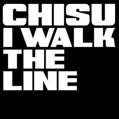 I Walk The Line (Single) - Chisu