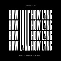 How Long (Remix) - Charlie Puth