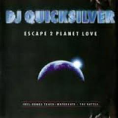Escape 2 Planet Love - DJ Quicksilver