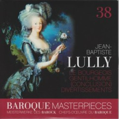 Baroque Masterpieces CD 38 - Lully Ballet Le Bourgeois Gentil CD 2