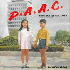 P.A.A.C. (Protect At All Cost) – (Single) - Dumbfoundead