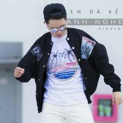 Em Đã Kể Anh Nghe (Single)