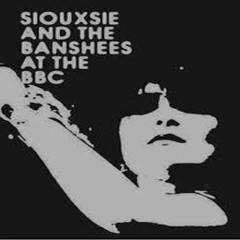 Siouxsie And The Banshees - At The BBC (Disc 3) - Siouxsie And The Banshees