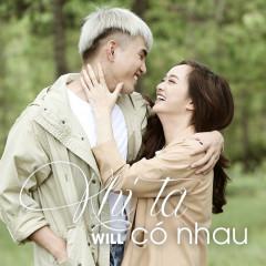 Khi Ta Có Nhau (Single) - Will