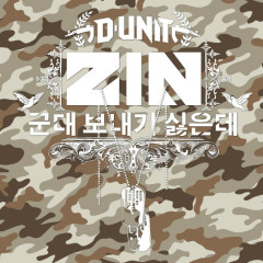 Don't Want You To Enlist - Z.I.N (D-Unit)