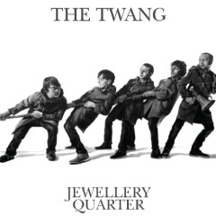 Jewellery Quarter (CD1) - The Twang