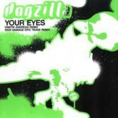 Your Eyes - Dogzilla