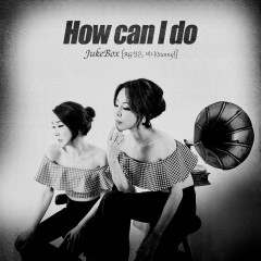How Can I Do (Letter To Heaven) (Single)