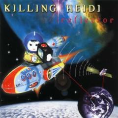 Reflector - Killing Heidi