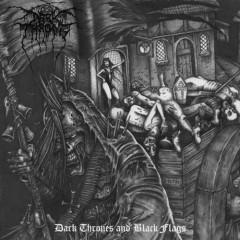 Dark Thrones And Black Flags - Darkthrone