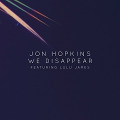 We Disappear - CDS - Jon Hopkins