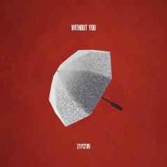 Without You (Single) - ZAYSTIN