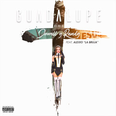 Guadalupe (Remix) (Single) - Jowell & Randy, Alexio La Bruja