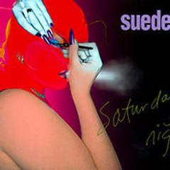 Saturday Night (Single) - Suede