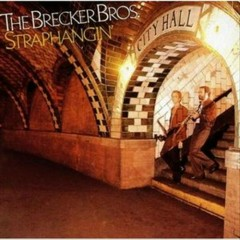 Straphangin' - The Brecker Brothers