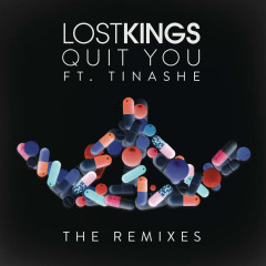Quit You (The Remixes) (EP) - Lost Kings