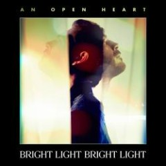 An Open Heart Ep - Bright Light Bright Light