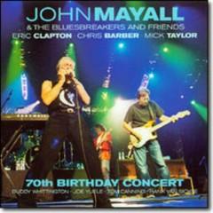 70th Birthday Concert (CD1) - John Mayall