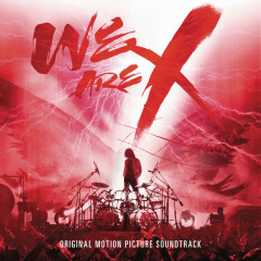 We Are X (Original Soundtrack) - X Japan