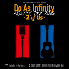 Do As Infinity Acoustic Tour 2016 -2 of Us- CD1 - Do As Infinity