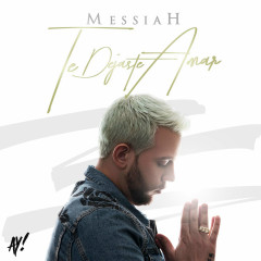 Te Dejaste Amar (Single) - Messiah