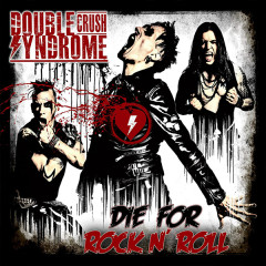 Die For Rock N' Roll - Double Crush Syndrome