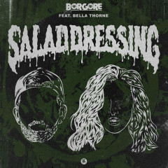 Salad Dressing (Single) - Borgore, Bella Thorne