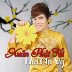 Xuân Phát Tài - Lưu Chí Vỹ